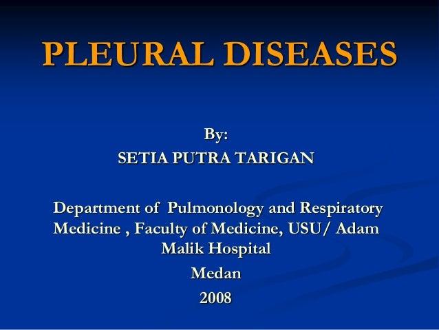 PLEURAL DISEASES By: SETIA PUTRA TARIGAN Department of Pulmonology and Respiratory Medicine , Faculty of Medicine, USU/ Ad...