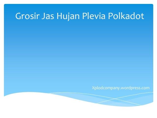Grosir Jas Hujan Plevia Polkadot Xplodcompany.wordpress.com