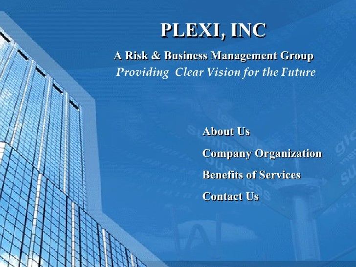PLEXI, INC A Risk & Business Management Group About Us Company Organization Benefits of Services Contact Us Providing  Cle...
