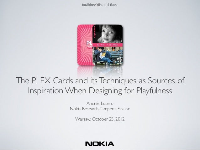 : andrikosThe PLEX Cards and its Techniques as Sources of   Inspiration When Designing for Playfulness                    ...