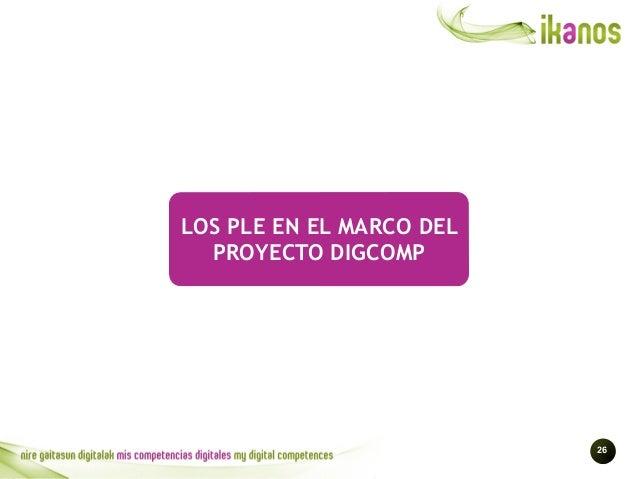 !26 LOS PLE EN EL MARCO DEL PROYECTO DIGCOMP