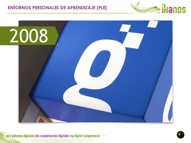 !4 ENTORNOS PERSONALES DE APRENDIZAJE (PLE) 2008