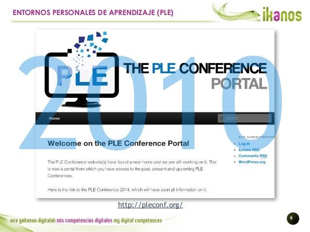 !8 ENTORNOS PERSONALES DE APRENDIZAJE (PLE) http://pleconf.org/ 2010