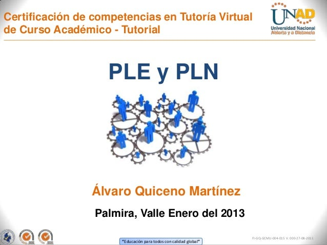 Certificación de competencias en Tutoría Virtualde Curso Académico - Tutorial                    PLE y PLN                ...