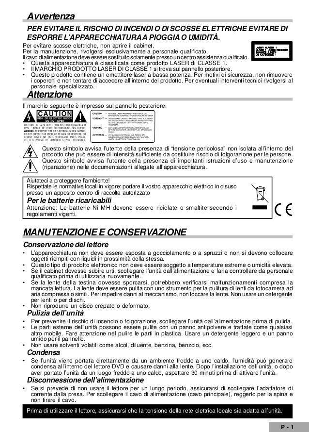 P - 1 Avvertenza PER EVITARE IL RISCHIO DI INCENDI O DI SCOSSE ELETTRICHE EVITARE DI ESPORRE L'APPARECCHIATURAA PIOGGIA O ...