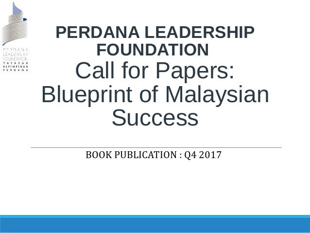 Plf call for papers blueprint of malaysian success perdana leadership foundation call for papers blueprint of malaysian success book publication q4 2017 malvernweather Gallery