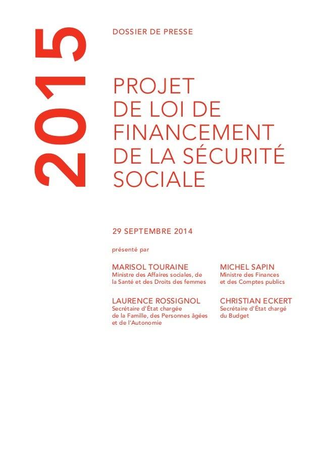 Dossier de Presse  projet  de loi de  financement  de la sécurité  sociale  29 septembre 2014  2015  présenté par  Marisol...