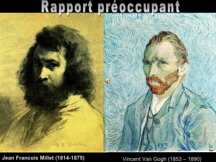 Jean Francois Millet (1814-1875)   Vincent Van Gogh (1853 – 1890)