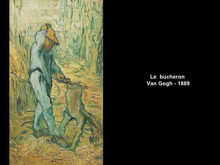 Le bucheronVan Gogh - 1889