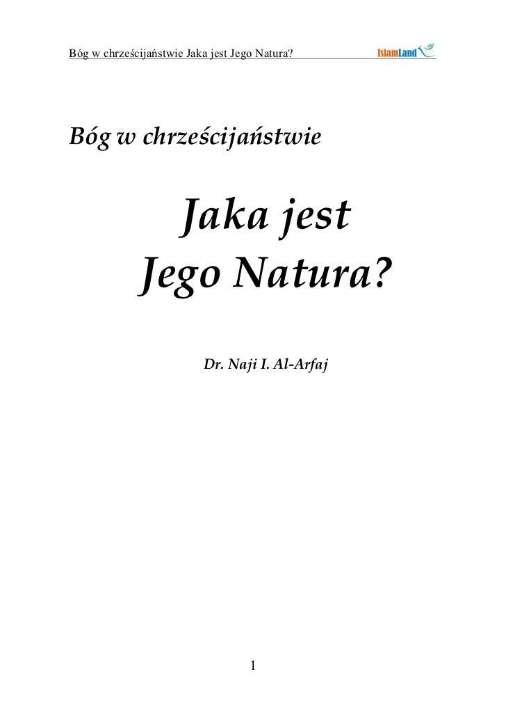 Bóg w chrzeœcijañstwie Jaka jest Jego Natura?Bóg w chrzeœcijañstwie                Jaka jest              Jego Natura?    ...