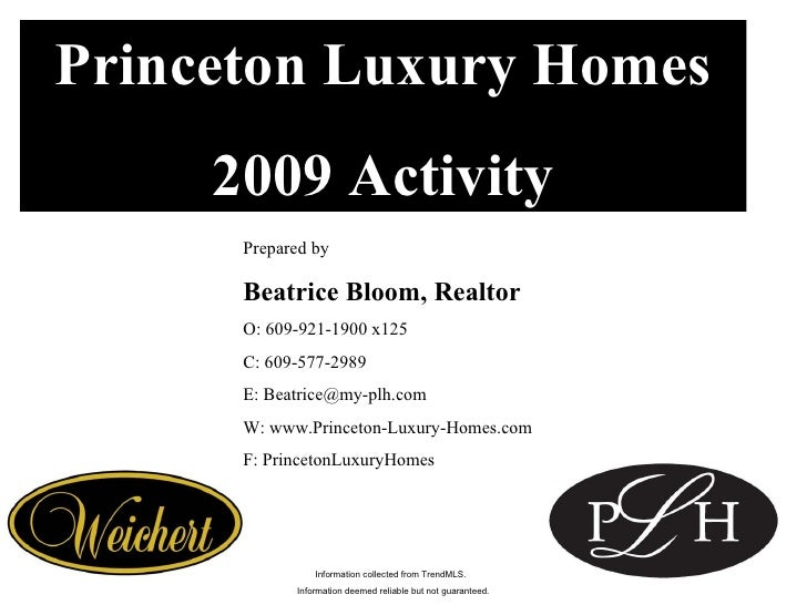 Princeton Luxury Homes 2009 Activity Prepared by Beatrice Bloom, Realtor O: 609-921-1900 x125 C: 609-577-2989 E: Beatrice@...