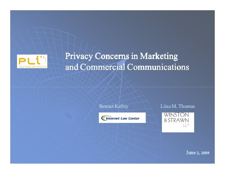Privacy Concerns in Marketingand Commercial Communications       Bennet Kelley   Liisa M. Thomas                          ...