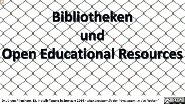 Dr. Jürgen Plieninger, 13. Inetbib-Tagung in Stuttgart 2016 – bitte beachten Sie den Vortragstext in den Notizen!