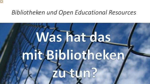 Bibliotheken und Open Educational Resources