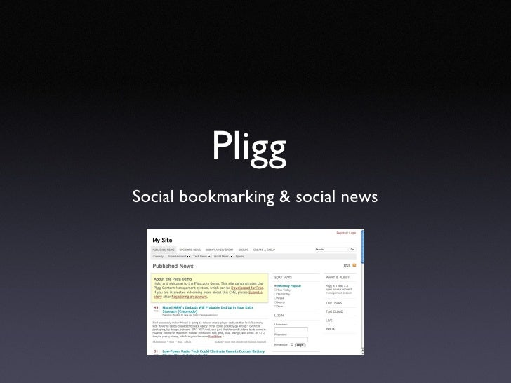 Pligg  <ul><li>Social bookmarking & social news </li></ul>