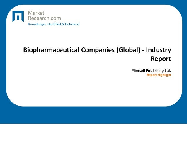Biopharmaceutical Companies (Global) - Industry Report Plimsoll Publishing Ltd. Report Highlight
