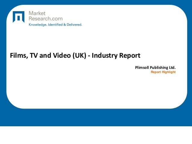 Films, TV and Video (UK) - Industry Report Plimsoll Publishing Ltd. Report Highlight
