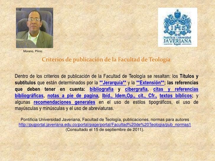 Moreno, Plinio                 Criterios de publicación de la Facultad de TeologíaDentro de los criterios de publicación d...