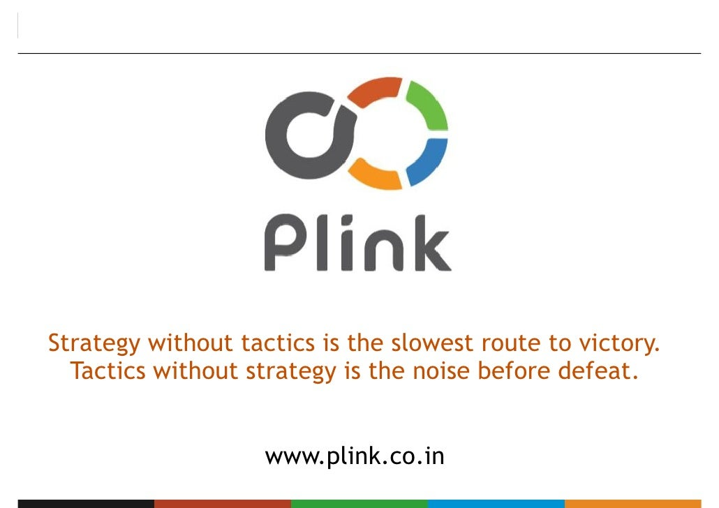 Strategy without tactics is the slowest route to victory.   Tactics without strategy is the noise before defeat.          ...