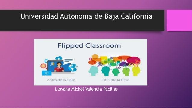 Universidad Autónoma de Baja California Llovana Michel Valencia Pacillas