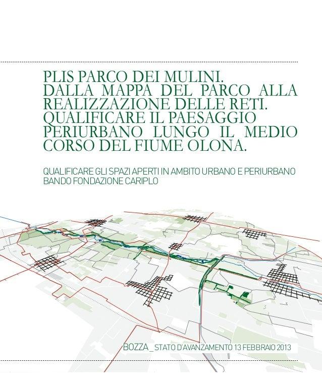 BOZZA_STATOD'AVANZAMENTO13FEBBRAIO2013PLIS Parco dei Mulini.Dalla mappa del parco allarealizzazione delle reti.Qualificare...