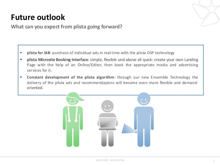 Future outlookWhat can you expect from plista going forward?      plista for IAB: purchase of individual ads in real time...