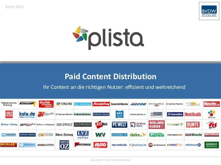 Berlin, 2012                        Paid Content Distribution               Ihr Content an die richtigen Nutzer: effizient...