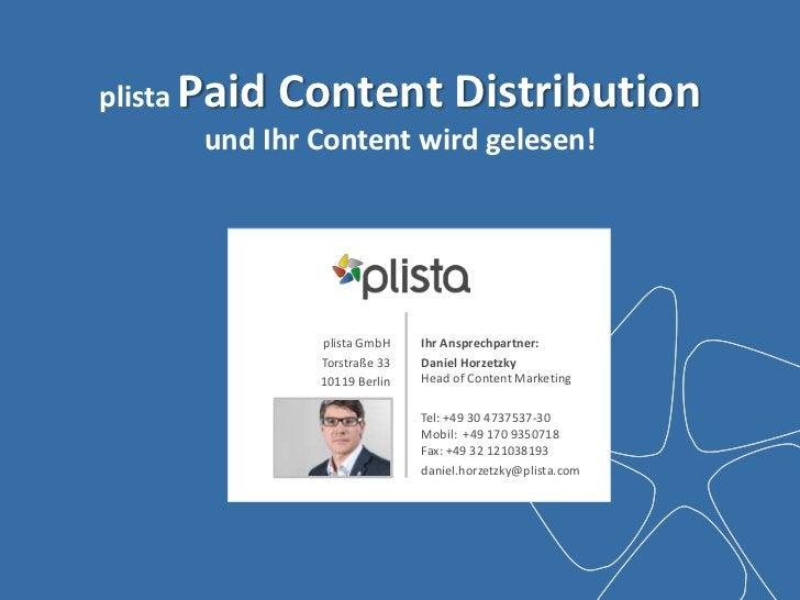 plista Paid Content Distribution        und Ihr Content wird gelesen!             plista GmbH             Ihr Ansprechpart...