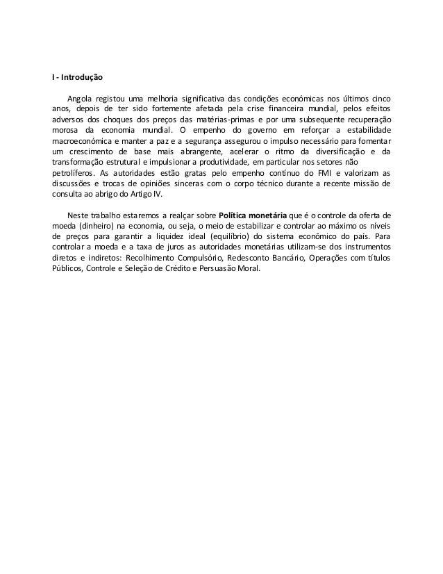 I - Introdução Angola registou uma melhoria significativa das condições económicas nos últimos cinco anos, depois de ter s...