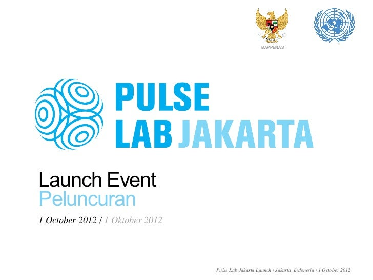 BAPPENAS                                                         Launch EventPeluncuran1 October 2012 / 1 Oktober 2012 ...