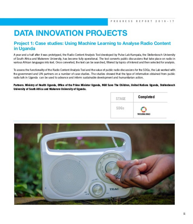 P R O G R E S S R E P O R T 2 0 1 6 - 1 7 DATA INNOVATION PROJECTS Project 1: Case studies: Using Machine Learning to Anal...