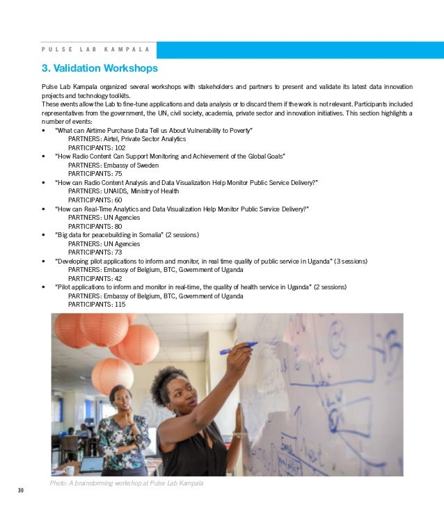 P U L S E L A B K A M P A L A 3. Validation Workshops Pulse Lab Kampala organized several workshops with stakeholders and ...