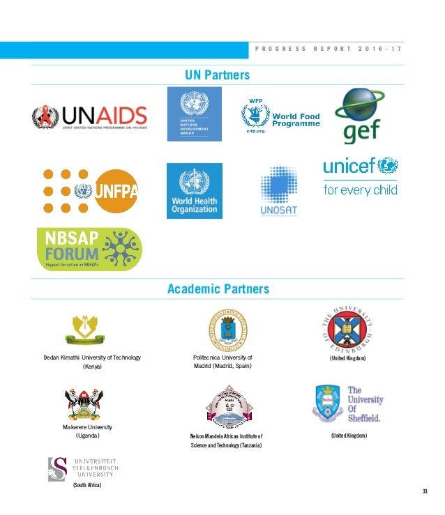 P R O G R E S S R E P O R T 2 0 1 6 - 1 7 UN Partners Academic Partners Dedan Kimathi University of Technology (Kenya) Mak...