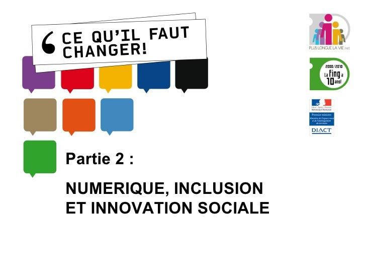 Partie 2 :  NUMERIQUE, INCLUSION ET INNOVATION SOCIALE