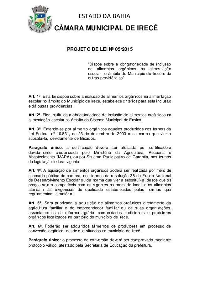 """ESTADO DA BAHIA CÂMARA MUNICIPAL DE IRECÊ PROJETO DE LEI Nº 05/2015 """"Dispõe sobre a obrigatoriedade de inclusão de aliment..."""