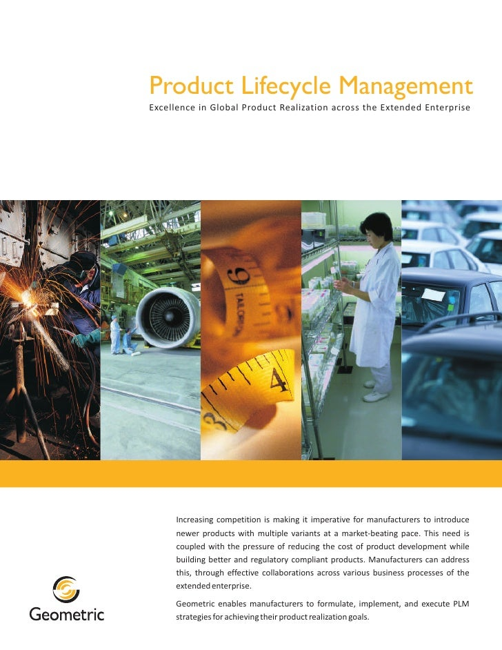 Product Lifecycle ManagementExcellence in Global Product Realization across the Extended Enterprise     Increasing competi...