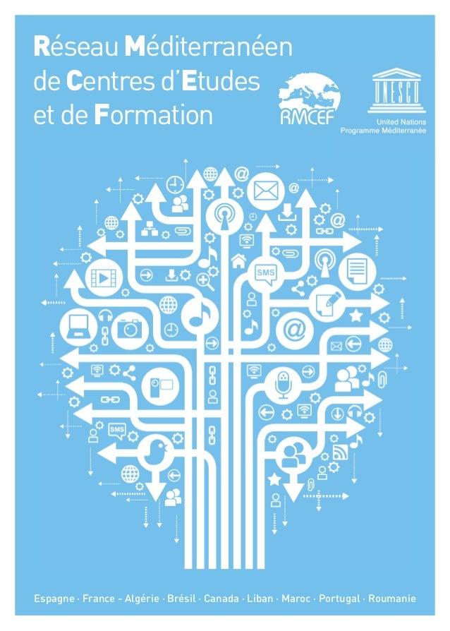 Réseau Méditerranéende Centres d'Etudeset de FormationEspagne · France - Algérie · Brésil · Canada · Liban · Maroc · Portu...