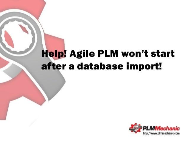Help! Agile PLM won't startafter a database import!