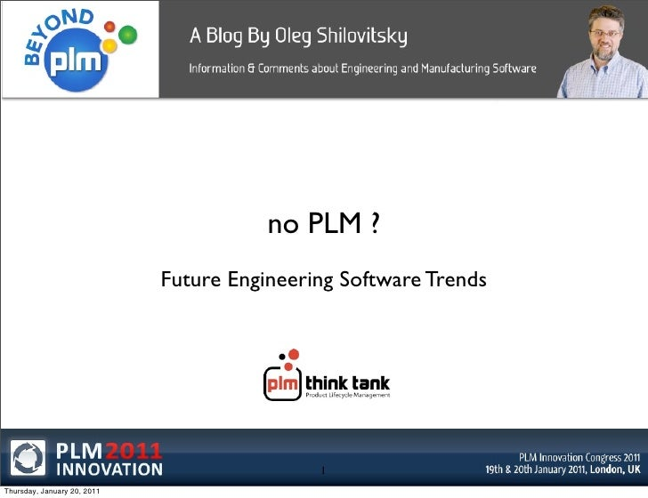 no PLM ?                             Future Engineering Software Trends                                             1Thurs...