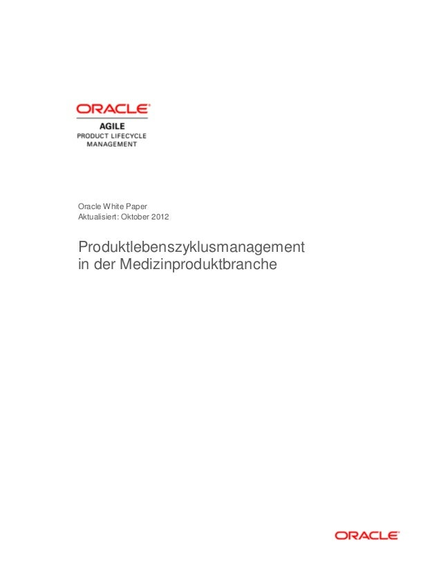 Oracle White PaperAktualisiert: Oktober 2012Produktlebenszyklusmanagementin der Medizinproduktbranche