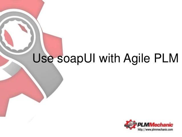 Use soapUI with Agile PLM