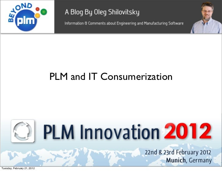 PLM and IT Consumerization                                         1Tuesday, February 21, 2012