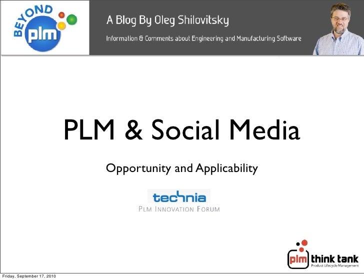 PLM & Social Media                                 Opportunity and Applicability     Friday, September 17, 2010