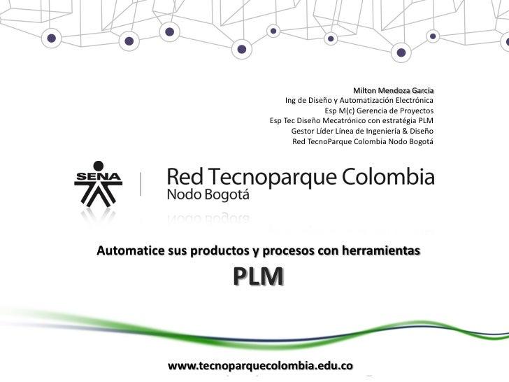 Milton Mendoza García                               Ing de Diseño y Automatización Electrónica                            ...
