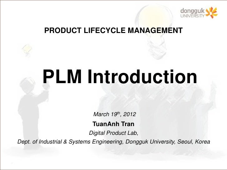 PRODUCT LIFECYCLE MANAGEMENT         PLM Introduction                             March 19th, 2012                        ...