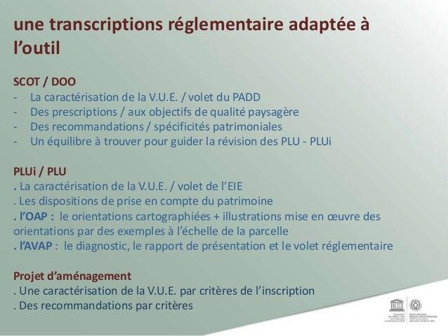 une transcriptions réglementaire adaptée à l'outil SCOT / DOO - La caractérisation de la V.U.E. / volet du PADD - Des pres...