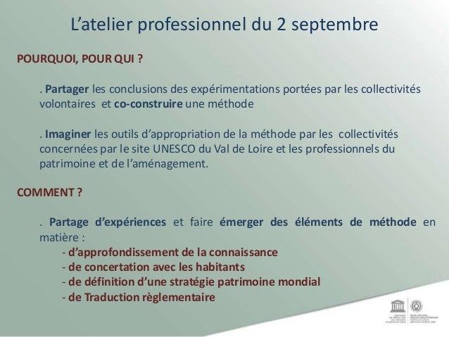L'atelier professionnel du 2 septembre POURQUOI, POUR QUI ? . Partager les conclusions des expérimentations portées par le...