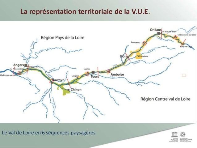Le Val de Loire en 6 séquences paysagères La représentation territoriale de la V.U.E.