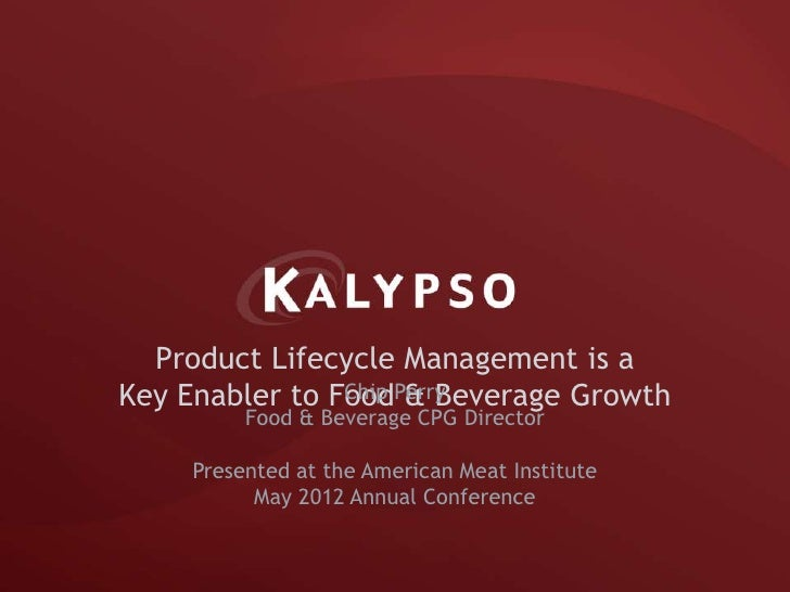 Product Lifecycle Management is aKey Enabler to FoodPerry                Chip & Beverage Growth          Food & Beverage C...