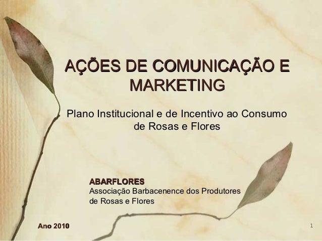 AÇÕES DE COMUNICAÇÃO E            MARKETING       Plano Institucional e de Incentivo ao Consumo                      de Ro...